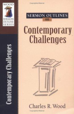 Sermon Outlines on Contemporary Challenges 9780825441547