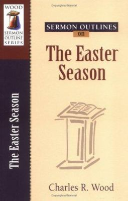 Sermon Outlines on the Easter Season 9780825441202