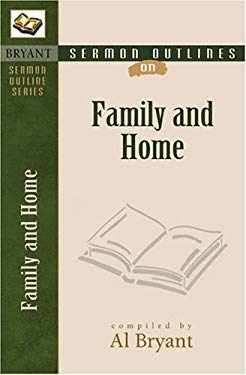 Sermon Outlines on the Family & Home 9780825420801