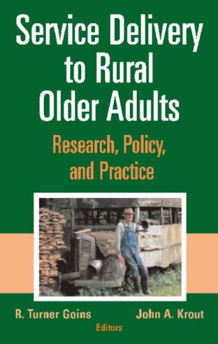 Service Delivery to Rural Older Adults: Research, Policy, and Practice 9780826102270
