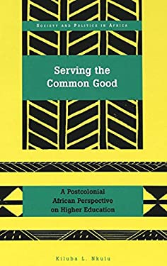 Serving the Common Good: A Postcolonical African Perspective on Higher Education