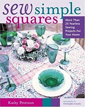 Sew Simple Squares: More Than 25 Fearless Sewing Projects for Your Home 9780823047826