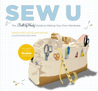 Sew U: The Built by Wendy Guide to Making Your Own Wardrobe [With Patterns] 9780821257401