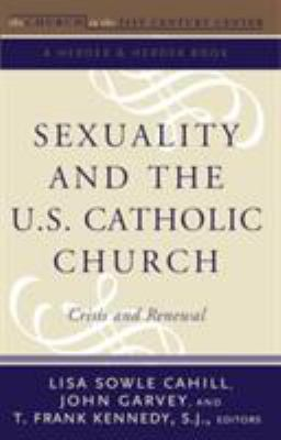 Sexuality and the U.S. Catholic Church: Crisis and Renewal 9780824524081