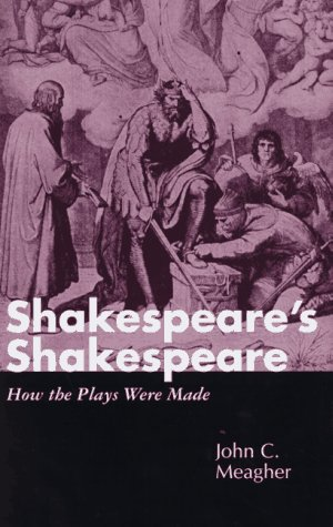 Shakespeare's Shakespeare : How the Plays Were Made