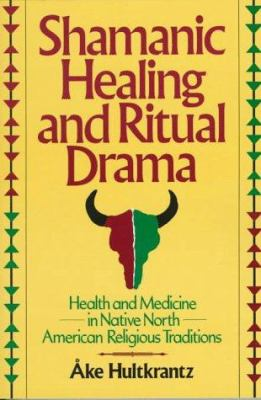 Shamanic Healing & Ritual DRAM: Health & Medicine in the Native North American Religious Traditions 9780824516642