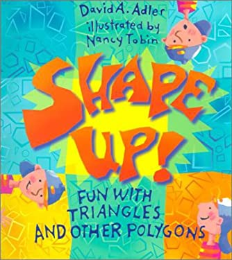 Shape Up!: Fun with Triangles and Other Polygons 9780823416387
