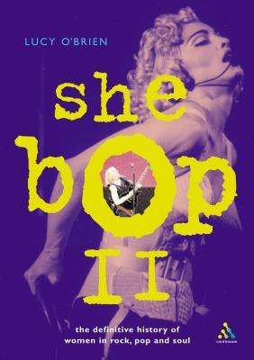 She Bop II: The Definitive History of Women in Rock, Pop and Soul 9780826472083