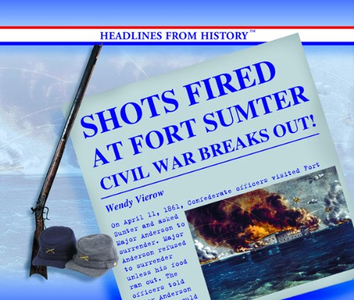 Shots Fired at Fort Sumter: Civil War Breaks Out! 9780823962204