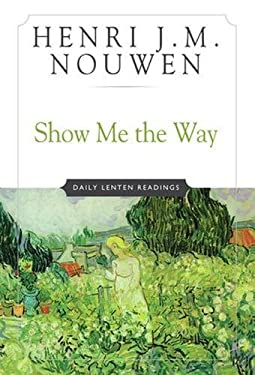 Show Me the Way: Daily Lenten Readings 9780824513535