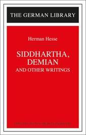 Siddhartha, Demian, and Other Writings: Hermann Hesse 3598639