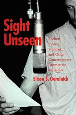 Sight Unseen: Beckett, Pinter, Stoppard, and Other 9780821411285