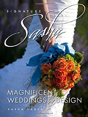 Signature Sasha: Magnificent Weddings by Design 9780825306310