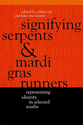 Signifying Serpents and Mardi Gras Runners: Representing Identity in Selected Souths 9780820324722