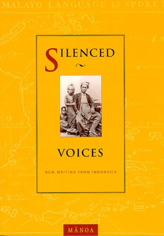 Silenced Voices: New Writing from Indonesia 9780824823214