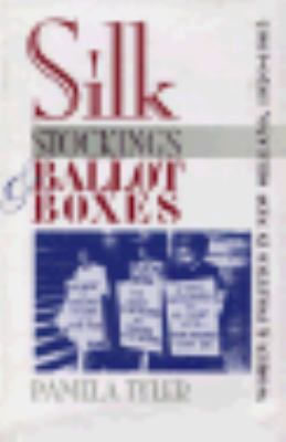 Silk Stockings and Ballot Boxes: Women and Politics in New Orleans, 1920-1963 9780820317908