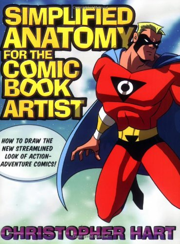 Simplified Anatomy for the Comic Book Artist: How to Draw the New Streamlined Look of Action-Adventure Comics! 9780823047734
