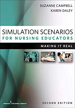 Simulation Scenarios for Nursing Educators: Making It Real, 2nd Edition 9780826193261