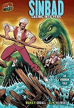 Sinbad: Sailing Into Peril: An Arabian Tale 9780822585169