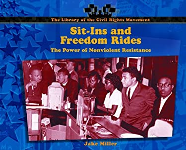 Sit-Ins and Freedom Rides: The Power of Nonviolent Resistance 9780823962532