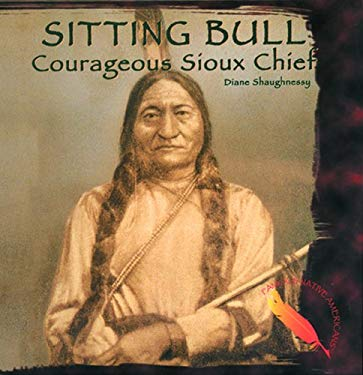 Sitting Bull: Courageous Sioux Chief 9780823951093