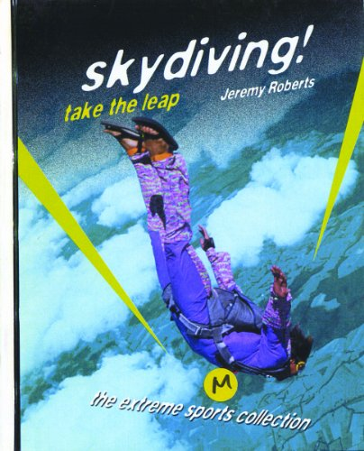 Skydiving!: Take the Leap 9780823930159
