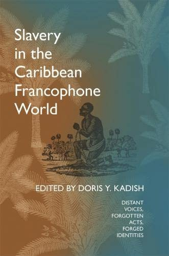 Slavery in the Caribbean Francophone World 9780820321660