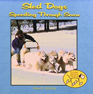 Sled Dogs: Speeding Through Snow 9780823952168