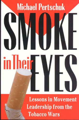 Smoke in Their Eyes: Lessons in Movement Leadership from the Tobacco Wars 9780826513908