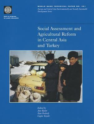 Social Assessment and Agricultural Reform in Central Asia and Turkey 9780821346785