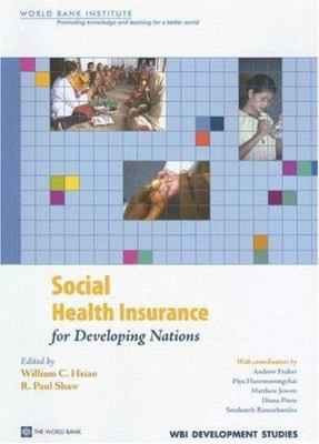 Social Health Insurance for Developing Nations 9780821369494