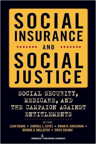 Social Insurance and Social Justice: Social Security, Medicare and the Campaign Against Entitlements 9780826116147