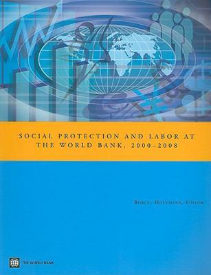 Social Protection and Labor at the World Bank, 2000-08 9780821376485