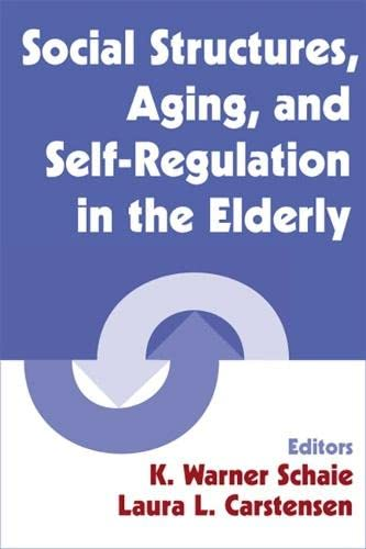 Social Structures, Aging, and Self-Regulation in the Elderly 9780826124067
