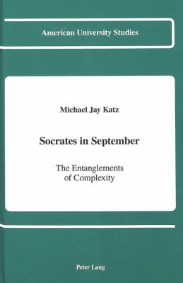 Socrates in September: The Entanglements of Complexity 9780820406527