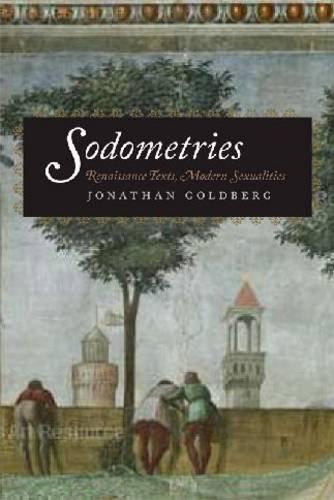 Sodometries: Renaissance Texts, Modern Sexualities