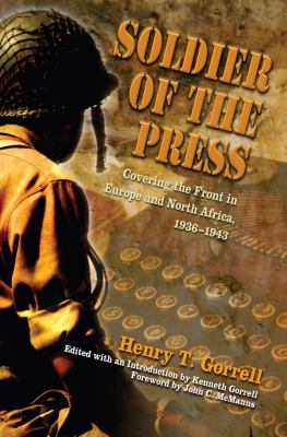 Soldier of the Press: Covering the Front in Europe and North Africa, 1936-1943 9780826218513