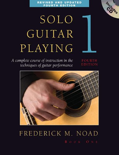 Solo Guitar Playing, Book 1: A Complete Course of Instruction in the Techniques of Guitar Performance [With CD (Audio)] 9780825637117