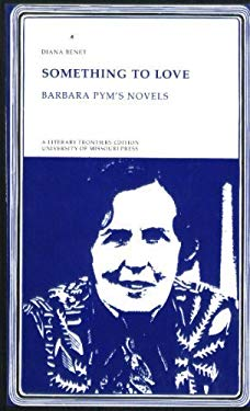 Something to Love: Barbara Pym's Novels - Benet, Diana