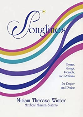 Songlines: Hymns, Songs, Rounds and Refrains for Prayer and Praise 9780824515638