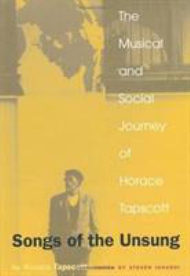 Songs of the Unsung: The Musical and Social Journey of Horace Tapscott 9780822325314