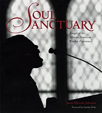 Soul Sanctuary: Images of the African American Worship Experience 9780821257906
