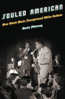 Souled American: How Black Music Transformed White Culture 9780823084043