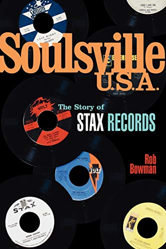 Soulsville U.S.A.: The Story of Stax Records 9780825672842