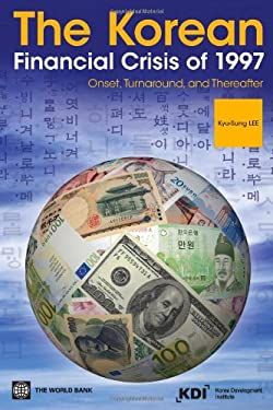 The Korean Financial Crisis of 1997: Onset, Turnaround, and Thereafter 9780821382394