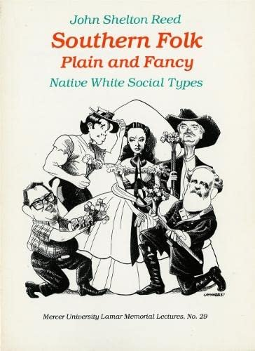 Southern Folk Plain and Fancy: Native White Social Types 9780820310237