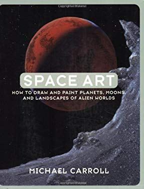Space Art: How to Draw and Paint Planets, Moons, and Landscapes of Alien Worlds 9780823048762