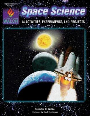 Space Science: 44 Activities, Experiments, and Projects 9780825128561