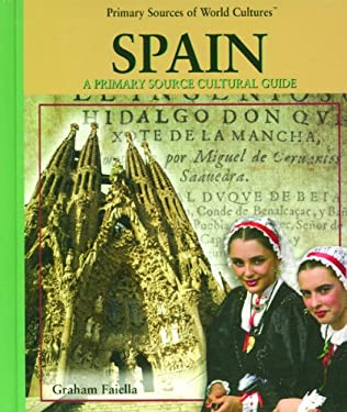 Spain: A Primary Source Cultural Guide 9780823940028