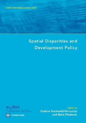 Spatial Disparities and Development Policy 9780821377239